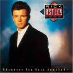 album cover of whenever you need somebody by rick astley